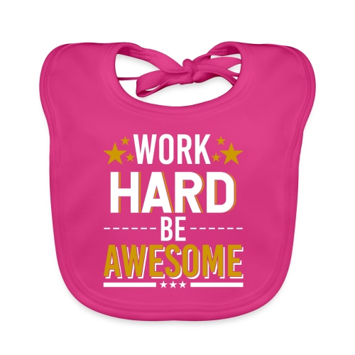 WORK HARD BE AWESOME - Baby Bio-Lätzchen