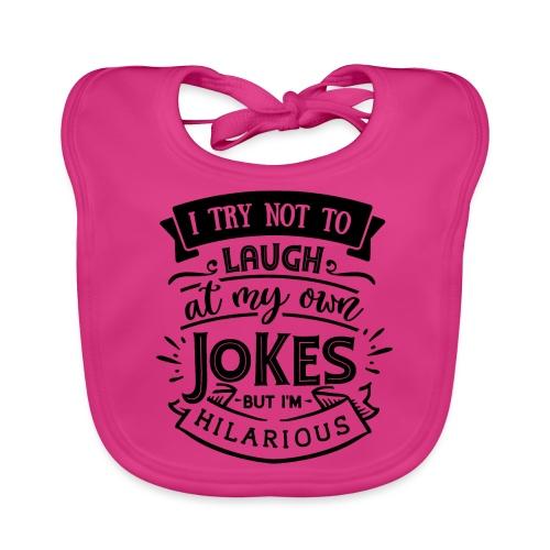 I try not to laugh at my own jokes - Ekologisk babyhaklapp