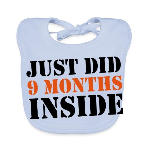 Just Did 9 Months Inside - Baby Organic Bib