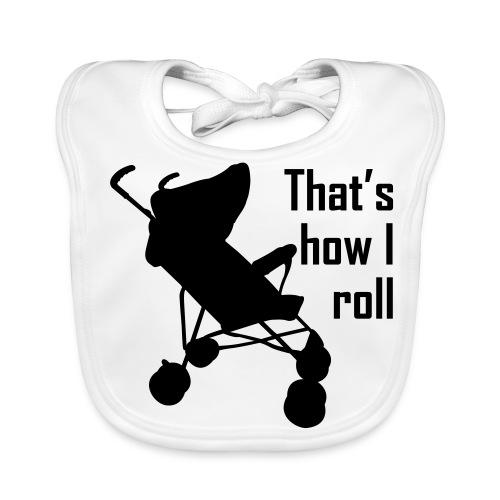 That's How I Roll - Baby Organic Bib