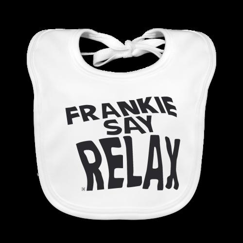 Frankie say relax - Babero ecológico bebé