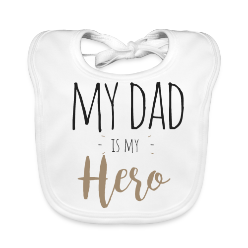 My dad is my Hero - Baby Bio-Lätzchen