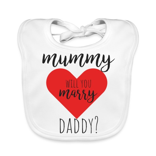 Mummy will you marry daddy? - Baby Bio-Lätzchen