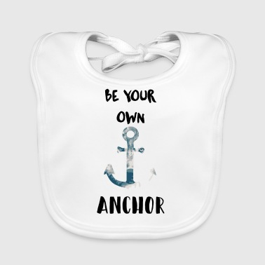 Be your own anchor - Baby Organic Bib