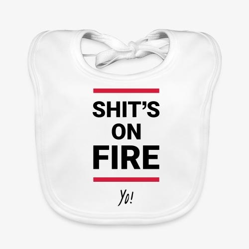 Shit's on fire. Yo! - Baby Bio-Lätzchen