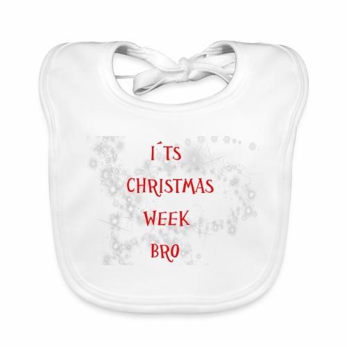 Christmas Week Bro!! - Ekologisk babyhaklapp