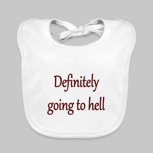 Definitely going to hell - Organic Baby Bibs