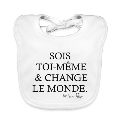 SOIS TOI-MEME & CHANGE LE MONDE - Bavoir bio Bébé