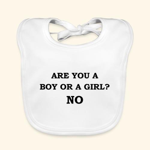 Are you a boy or a girl? NO - Bavoir bio Bébé