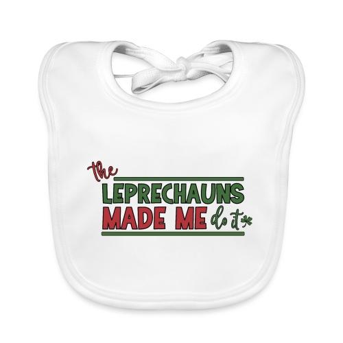 The Leprechauns made me do it - St. Patrick Kobold - Baby Organic Bib