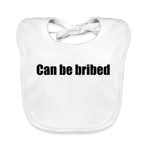 Can be bribed - Organic Baby Bibs