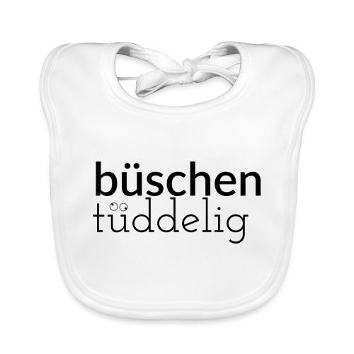 Büschen Tüddelig - das Design für Zerstreute - Baby Bio-Lätzchen