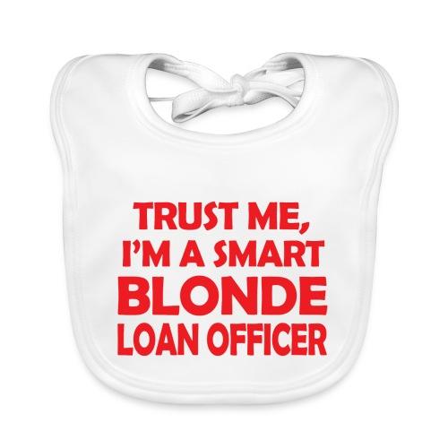 Trust Me I'm A Smart Blonde Loan Officer - Ekologiczny śliniaczek