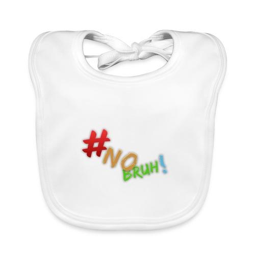 #NoBruh T-shirt - Women - Baby Organic Bib