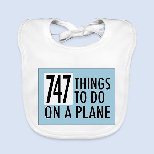 747 THINGS TO DO... - Baby Bio-Lätzchen