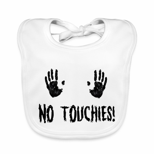 No Touchies in Black 2 Hands Above Text - Organic Baby Bibs