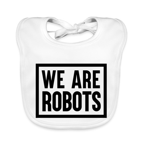 We Are Robots Premium Tote Bag - Baby Organic Bib