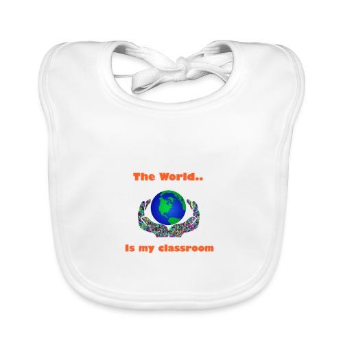 The world is my classroom - Baby Organic Bib