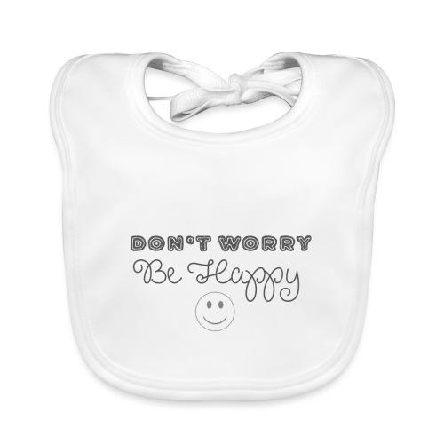 Don't Worry - Be happy - Baby Organic Bib
