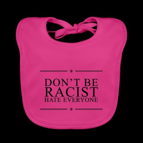 Don't Be Racist (black) - Baby Organic Bib