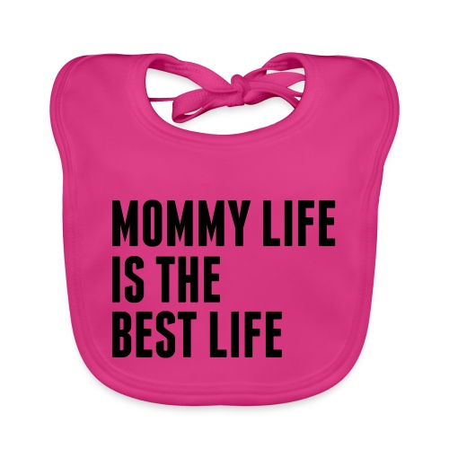 Mommy Life Is The Best Life - Baby Organic Bib