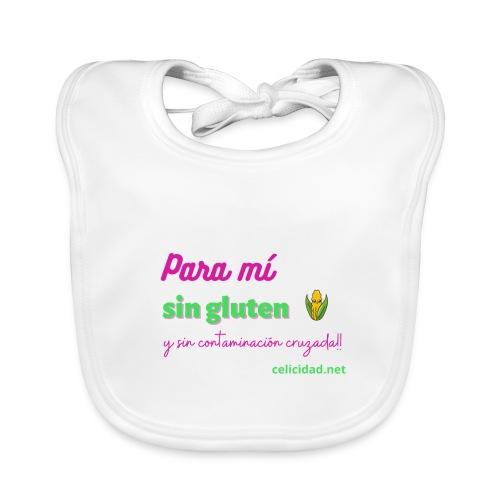 Para mí sin gluten y sin contaminación cruzada! - Babero de algodón orgánico para bebés