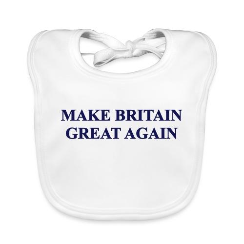 MAKE BRITAIN GREAT AGAIN - Organic Baby Bibs