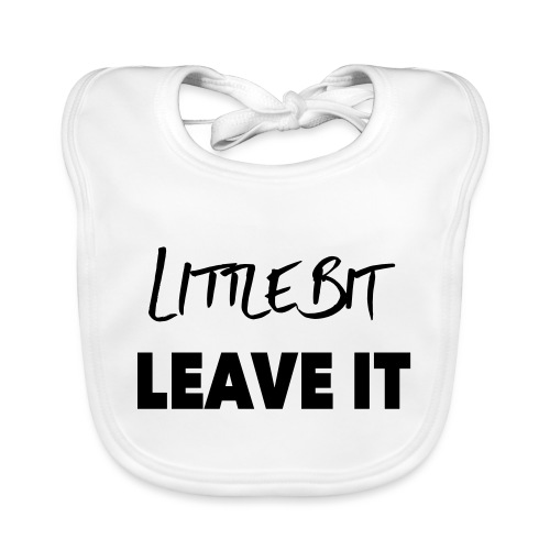 A Little Bit Leave It - Baby Organic Bib