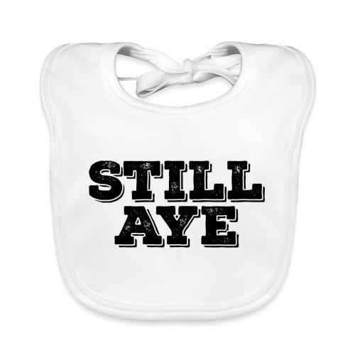 Still Aye - Baby Organic Bib