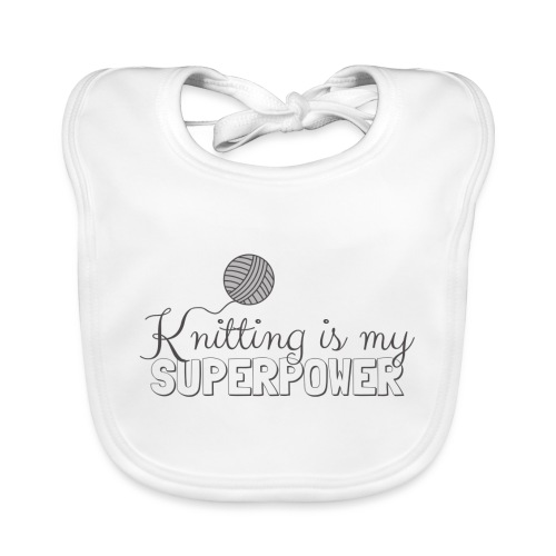 Knitting Is My Superpower - Organic Baby Bibs