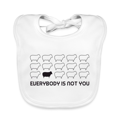 everybody is not you - Organic Baby Bibs