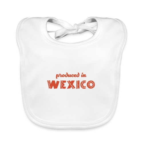 Produced in Wexico - Baby Organic Bib