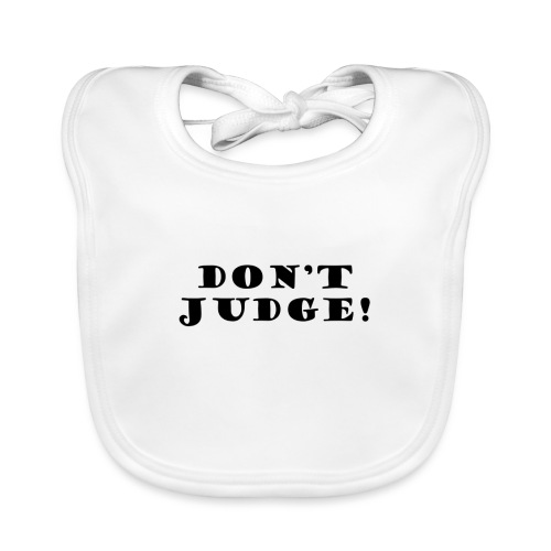 Kids Don't Judge T-Shirt - Organic Baby Bibs