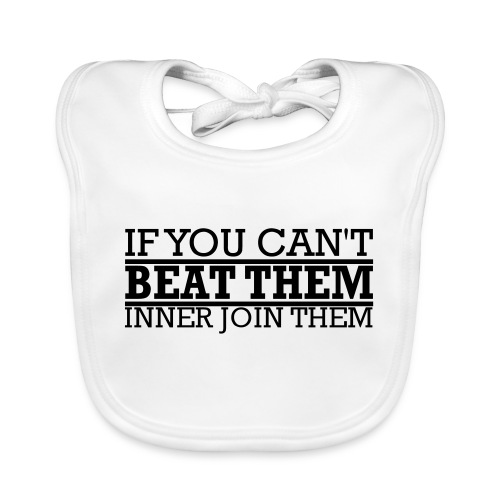 If You can't beat them, inner join them - Ekologisk babyhaklapp