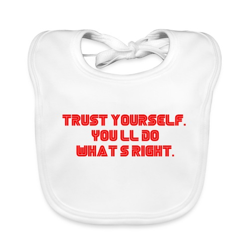 Trust yourself. You'll do what's right. #mrrobot - Baby Organic Bib