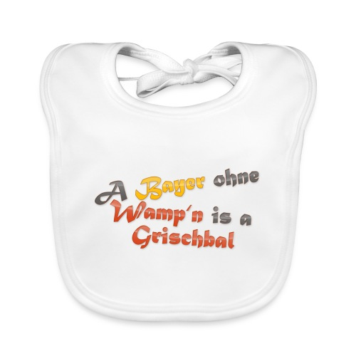 A Bayer ohne Wamp n is a Grischbal - Baby Bio-Lätzchen