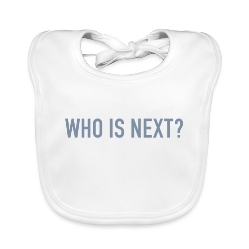 WHO IS NEXT - Baby Bio-Lätzchen