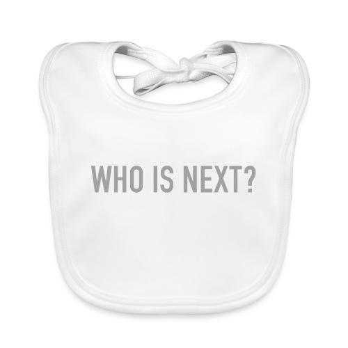 WHO IS NEXT - Baby Bio-Lätzchen