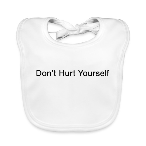 Don't Hurt Yourself - Baby Organic Bib