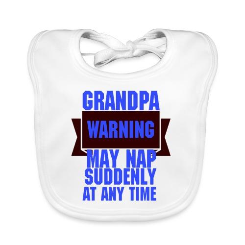 Grandpa warning may nap suddenly at any time Funny - Bavoir bio Bébé