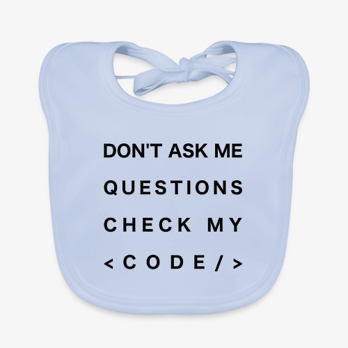 Do not ask me questions, check my code! (black) - Baby Organic Bib