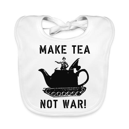 Make Tea not War! - Baby Organic Bib