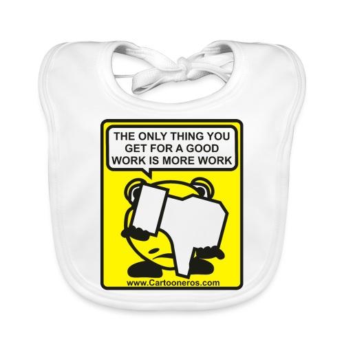 Good Work More Work - Baby Organic Bib