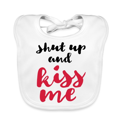 shut up and kiss me message of love - Organic Baby Bibs
