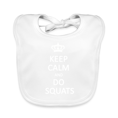 Keep calm and do squats - Baby Organic Bib