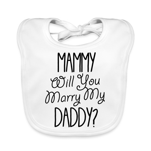 Mammy Will You Marry My Daddy - Baby Organic Bib