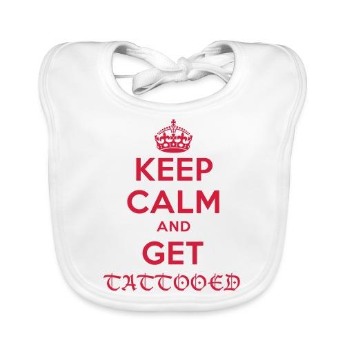 keep calm and get tattooed - Baby Bio-Lätzchen