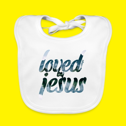 LOVED BY JESUS - Organic Baby Bibs