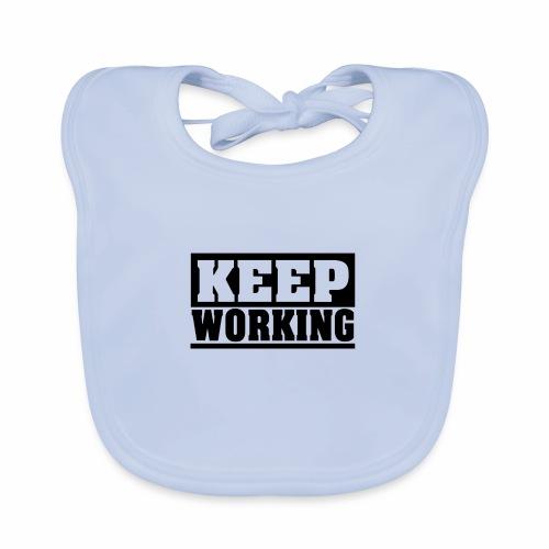 KEEP WORKING Spruch arbeite weiter Arbeit schlicht - Baby Bio-Lätzchen
