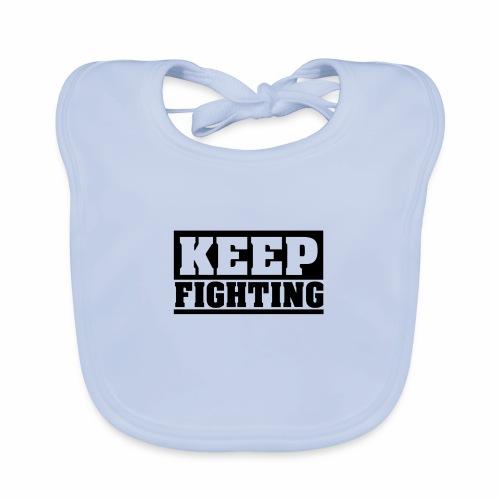 KEEP FIGHTING, Spruch, Kämpf weiter, gib nicht auf - Baby Bio-Lätzchen